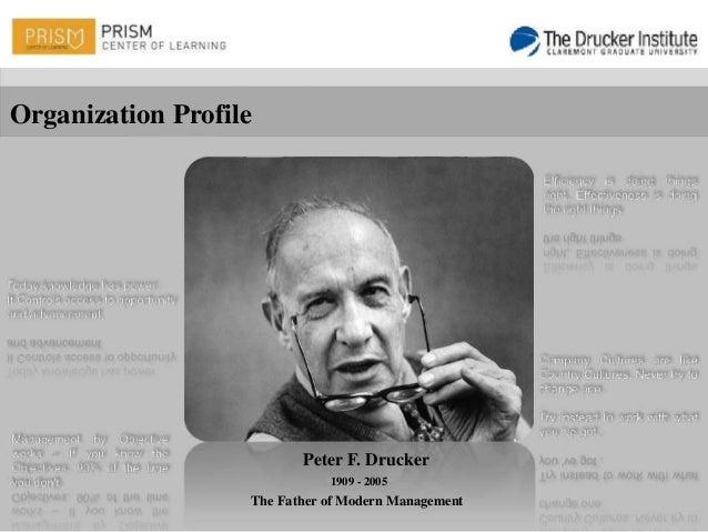 Organization Profile                          Peter F. Drucker                              1909 - 2005                   ...