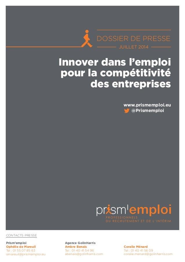 Innover dans l'emploi pour la compétitivité des entreprises DOSSIER DE PRESSE JUILLET 2014 www.prismemploi.eu @Prismemploi...