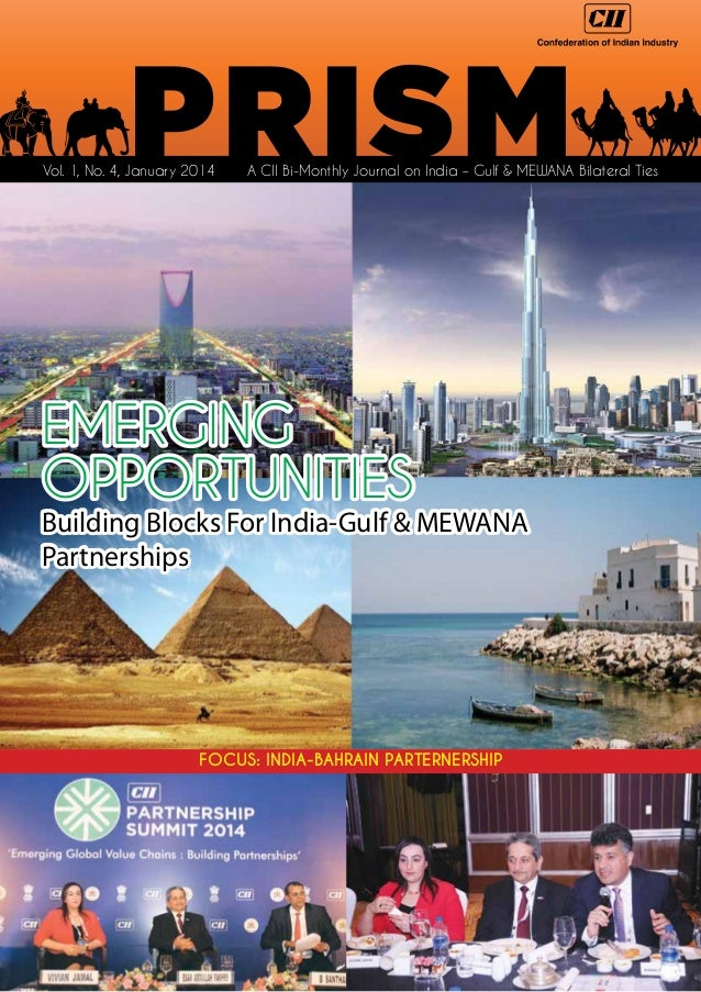 Vol. 1, No. 4, January 2014  A CII Bi-Monthly Journal on India – Gulf & MEWANA Bilateral Ties  EMERGING OPPORTUNITIES  Bui...