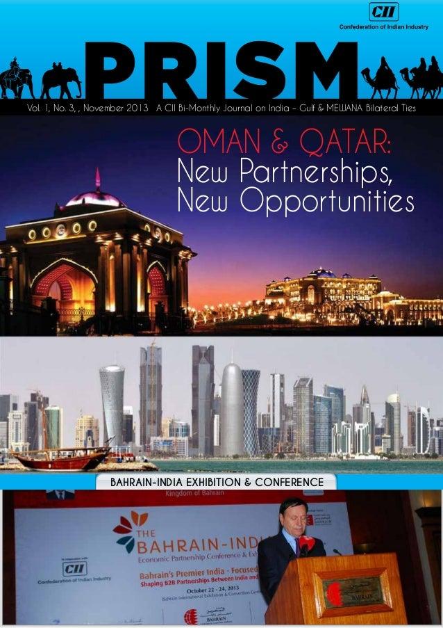 Vol. 1, No. 3, , November 2013 A CII Bi-Monthly Journal on India – Gulf & MEWANA Bilateral Ties  OMAN & QATAR: New Partner...