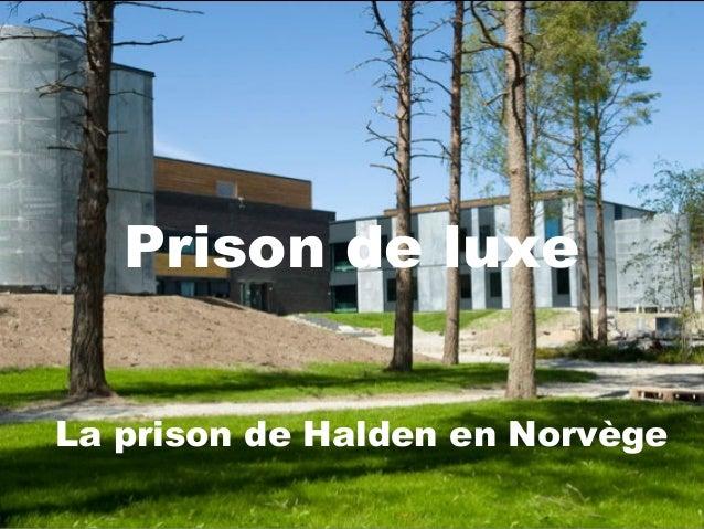 La prison de Halden en NorvègePrison de luxe