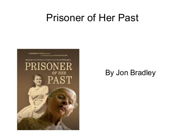 Prisoner of Her Past By Jon Bradley