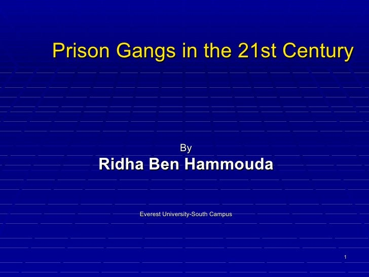 Prison gangs in the 21st century power point prison gangs in the 21st century by ridha ben hammouda toneelgroepblik Gallery