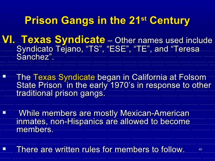 texas syndicate a gang and its Inmate group in the texas prison system was the texas syndicate, a self- protection gang formed by a group of prisoners who had been members of the  texas.