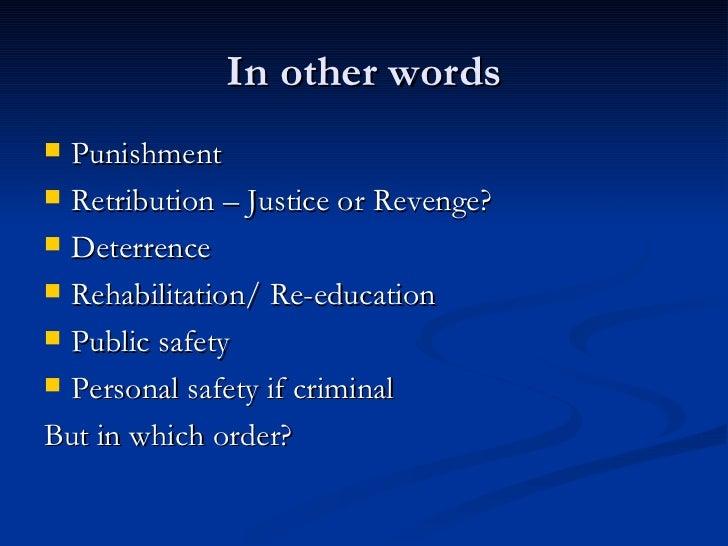 rehabilitation vs retribution