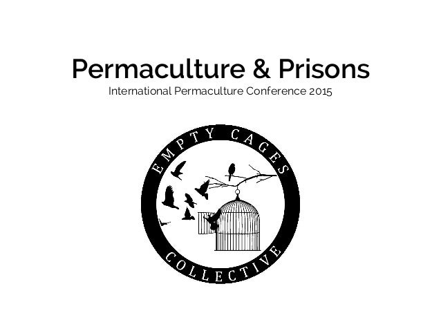 Permaculture & Prisons! International Permaculture Conference 2015