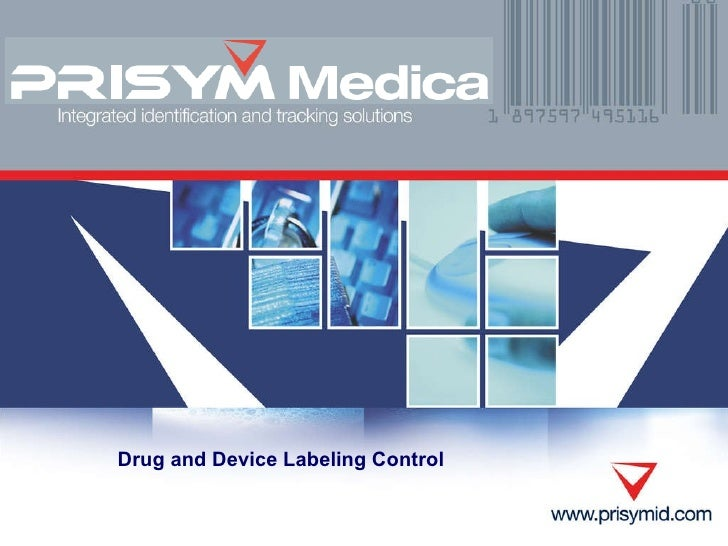 Drug and Device Labeling Control Chris Miller 310-265-3618