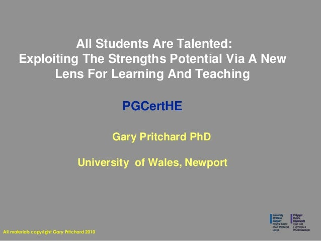 All Students Are Talented: Exploiting The Strengths Potential Via A New Lens For Learning And Teaching PGCertHE Gary Pritc...