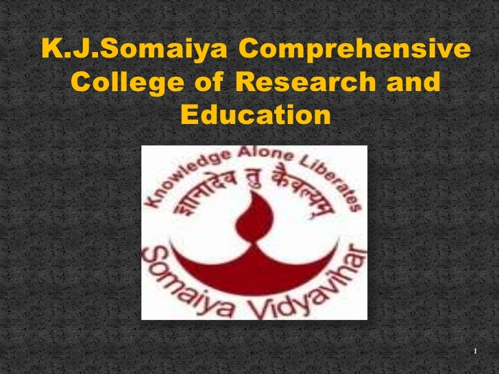 1<br />K.J.Somaiya Comprehensive College of Research and Education<br />