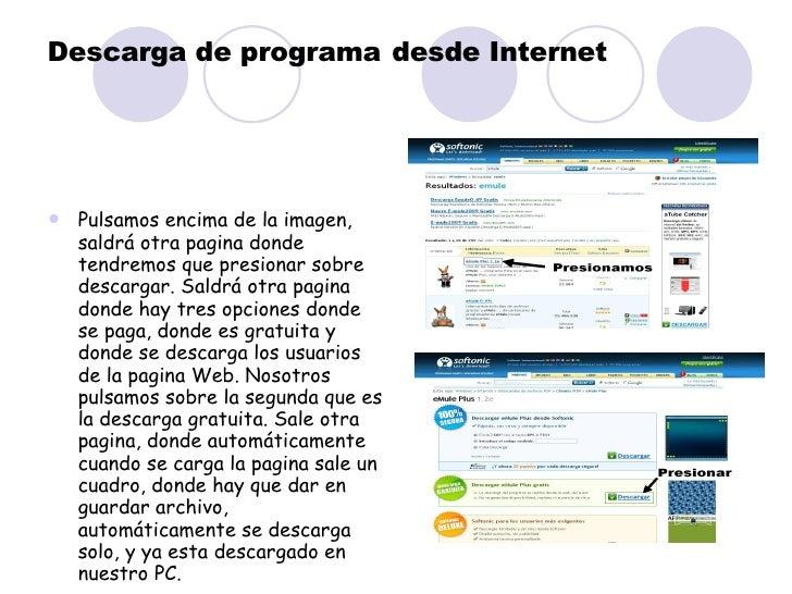 Descarga de programa   desde Internet <ul><li>Pulsamos encima de la imagen, saldrá otra pagina donde tendremos que presion...