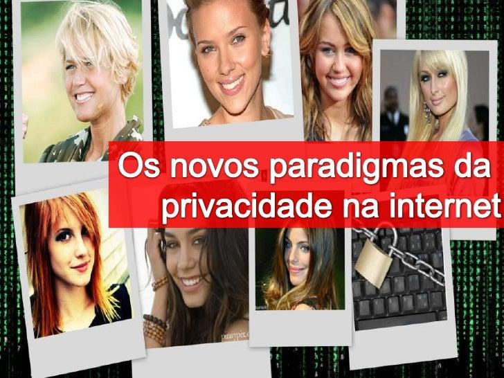 Falta o Título<br />Os novos paradigmas da <br />privacidade na internet<br />