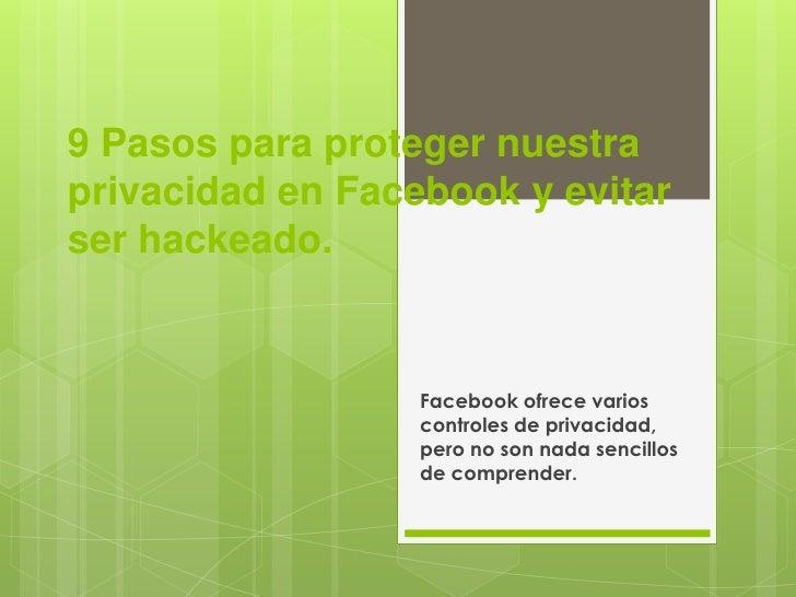 9 Pasos para proteger nuestraprivacidad en Facebook y evitarser hackeado.                  Facebook ofrece varios         ...