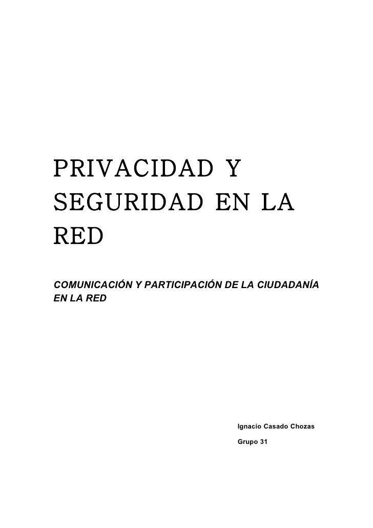 PRIVACIDAD Y SEGURIDAD EN LA RED COMUNICACIÓN Y PARTICIPACIÓN DE LA CIUDADANÍA EN LA RED                                  ...