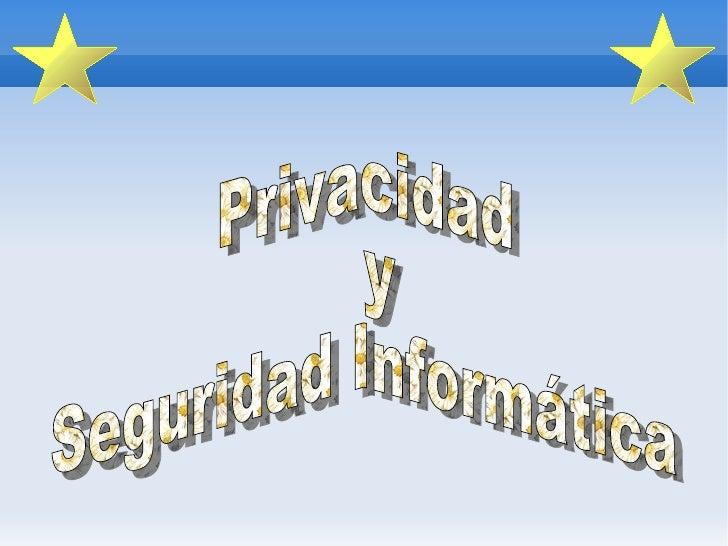 Privacidad y Seguridad Informática
