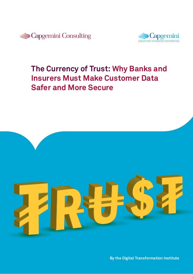 The Currency of Trust: Why Banks and Insurers Must Make Customer Data Safer and More Secure By the Digital Transformation ...