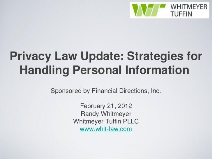 Privacy Law Update: Strategies for Handling Personal Information       Sponsored by Financial Directions, Inc.            ...