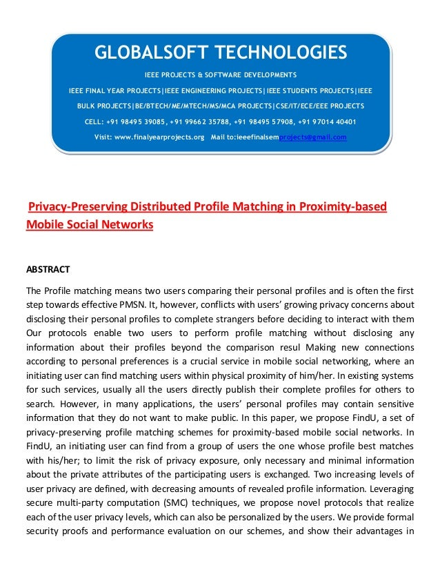 Privacy-Preserving Distributed Profile Matching in Proximity-based Mobile Social Networks ABSTRACT The Profile matching me...
