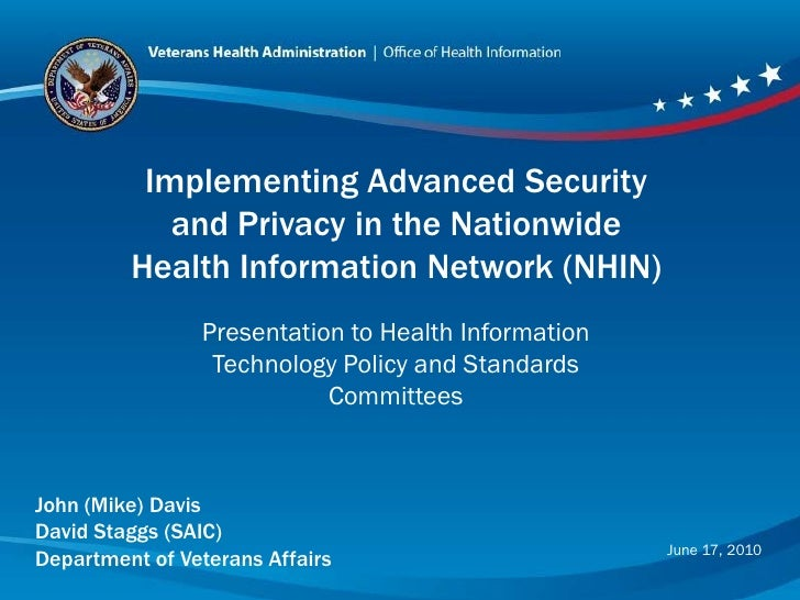 Implementing Advanced Security             and Privacy in the Nationwide          Health Information Network (NHIN)       ...
