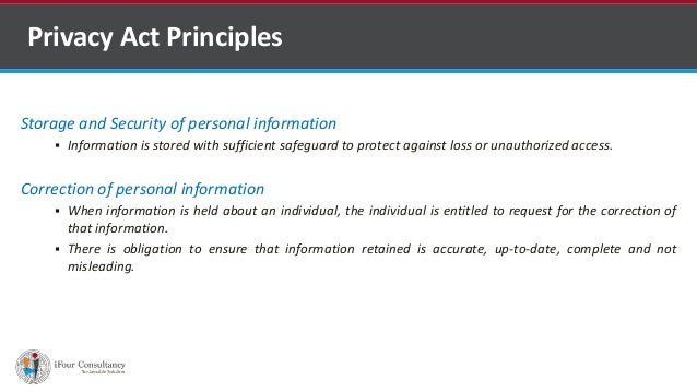 Storage and Security of personal information  Information is stored with sufficient safeguard to protect against loss or ...