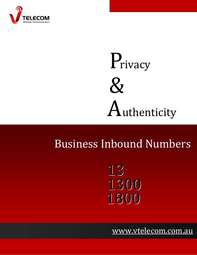 rivacyP & Authenticity Business Inbound Numbers 1133 11330000 11880000 www.vtelecom.com.au