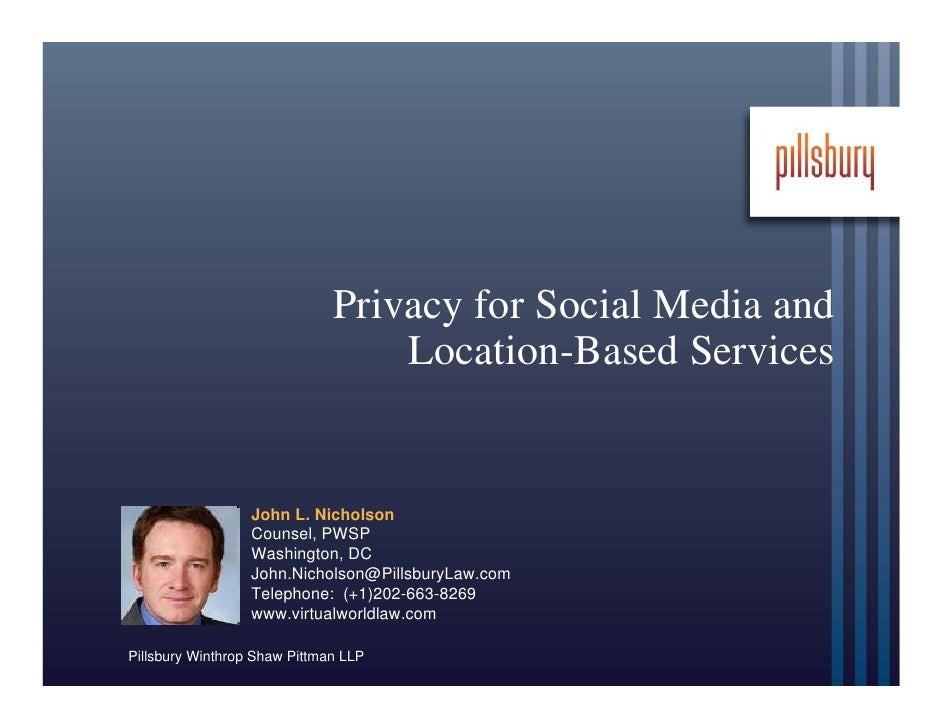 Privacy for Social Media and                                  Location-Based Services                  John L. Nicholson  ...
