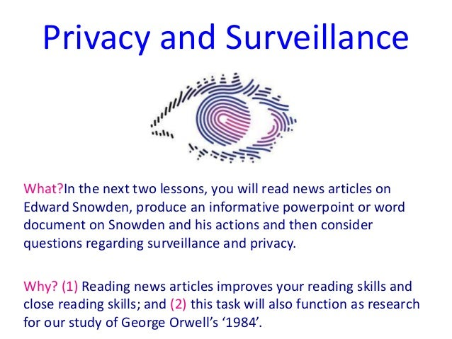 Privacy and SurveillanceWhat?In the next two lessons, you will read news articles onEdward Snowden, produce an informative...