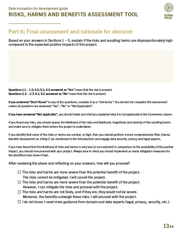 Data innovation for development guide RISKS, HARMS AND BENEFITS ASSESSMENT TOOL 13/14 Part 6: Final assessment and rationa...