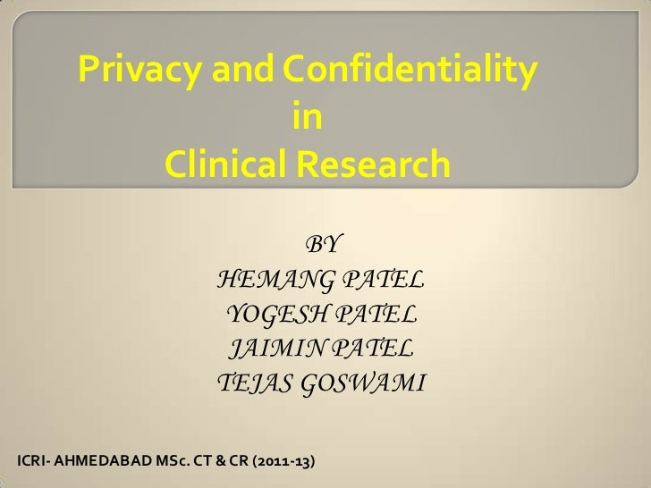 Privacy and Confidentiality                     in            Clinical Research                               BY          ...