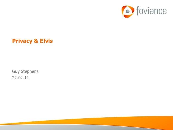 Privacy & Elvis Guy Stephens 22.02.11