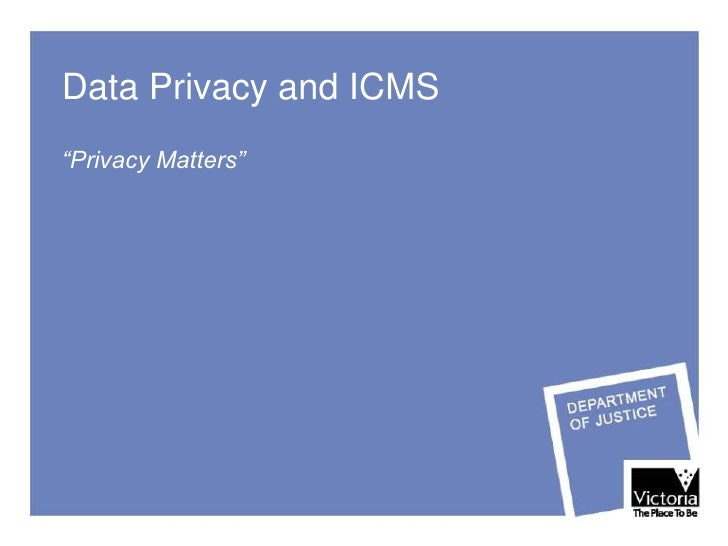 """Data Privacy and ICMS """"Privacy Matters"""""""