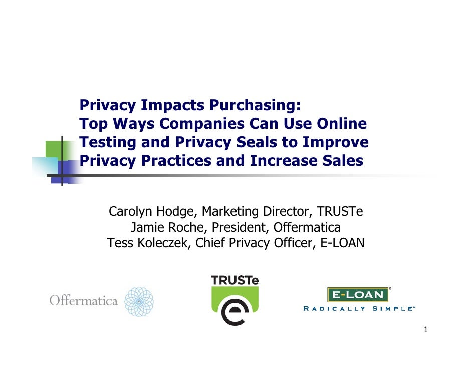 Privacy Impacts Purchasing: Top Ways Companies Can Use Online Testing and Privacy Seals to Improve Privacy Practices and I...