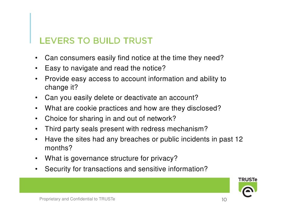LEVERS TO BUILD TRUST •     Can consumers easily find notice at the time they need? •     Easy to navigate and read the no...