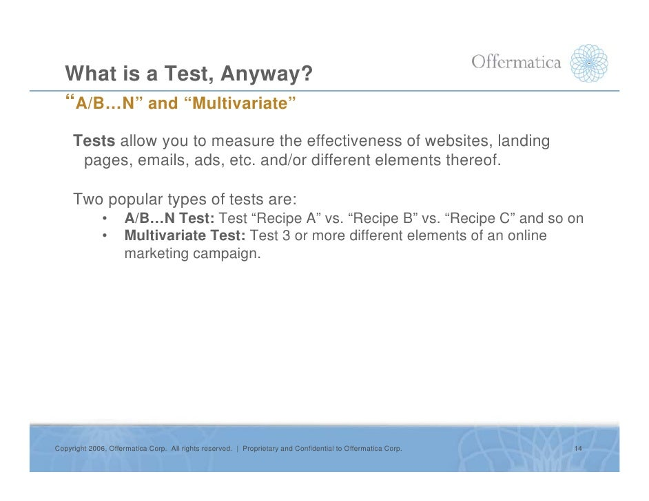 """What is a Test, Anyway?    """"A/B…N"""" and """"Multivariate""""      Tests allow you to measure the effectiveness of websites, landi..."""