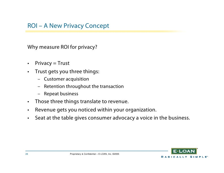ROI – A New Privacy Concept    Why measure ROI for privacy?   •   Privacy = Trust  •   Trust gets you three things:       ...