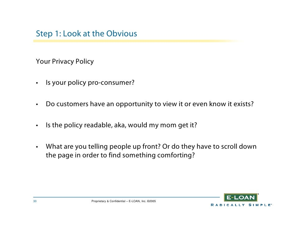 Step 1: Look at the Obvious    Your Privacy Policy   •   Is your policy pro-consumer?   •   Do customers have an opportuni...