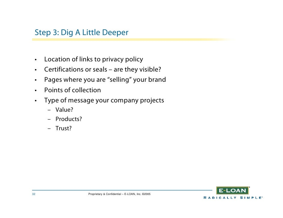 Step 3: Dig A Little Deeper    •   Location of links to privacy policy  •   Certifications or seals – are they visible?  •...