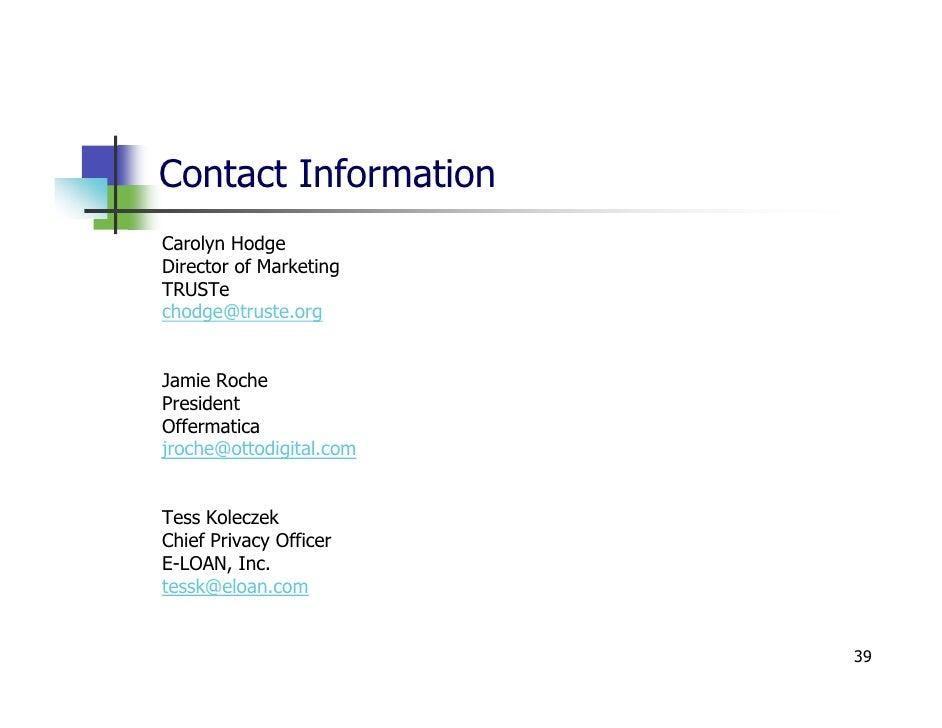 Contact Information Carolyn Hodge Director of Marketing TRUSTe chodge@truste.org   Jamie Roche President Offermatica jroch...