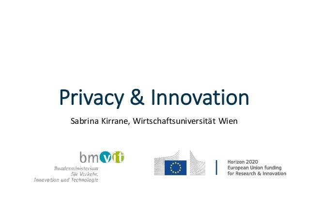 Privacy  &  Innovation Sabrina  Kirrane,  Wirtschaftsuniversität Wien