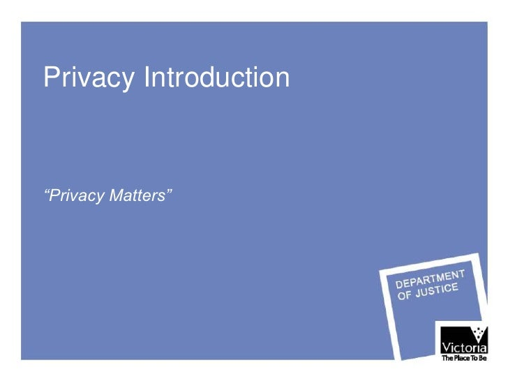 """Privacy Introduction    """"Privacy Matters"""""""