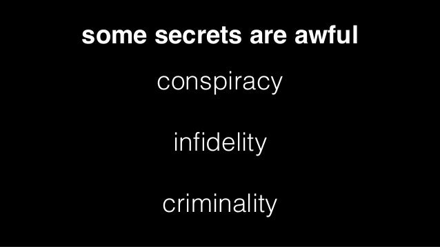 some secrets are awful conspiracy infidelity criminality