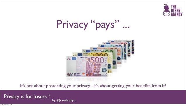 """Privacy """"pays"""" ...                       It's not about protecting your privacy... it's about getting your benefits from it..."""