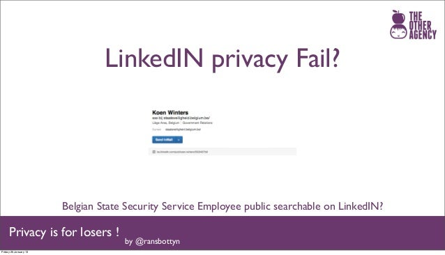 LinkedIN privacy Fail?                       Belgian State Security Service Employee public searchable on LinkedIN?     Pr...