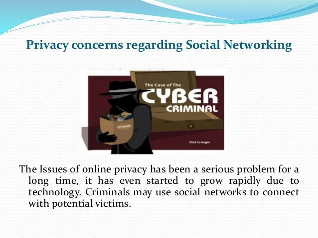 privacy issues in social networking and social media Abstract— online social networks have become an important part of daily digital  interactions for more than half a billion users around the world the various.