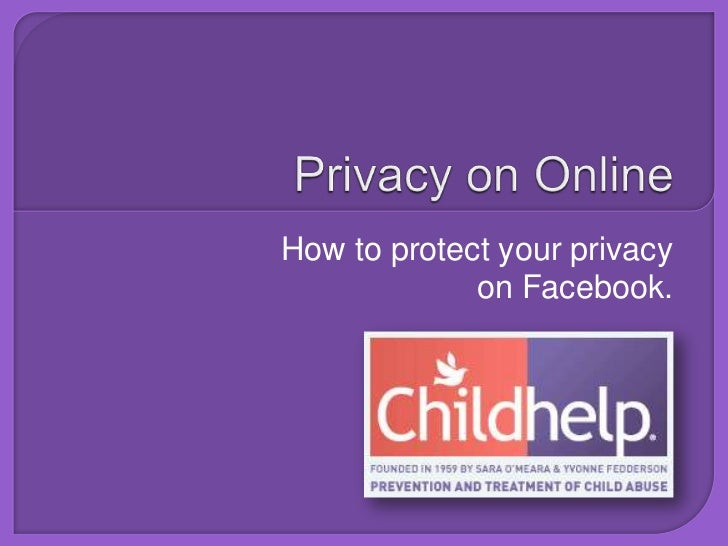 Privacy on Online<br />How to protect your privacy on Facebook.<br />