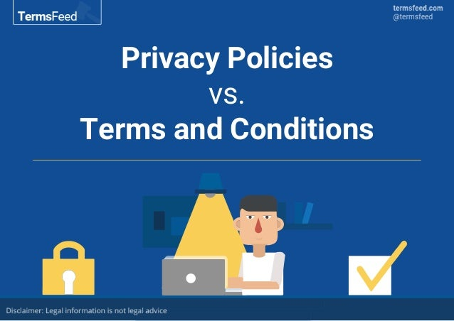Privacy Policies vs. Terms and Conditions