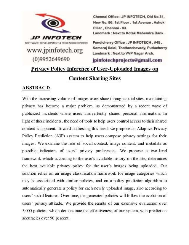 Privacy Policy Inference of User-Uploaded Images on Content Sharing Sites ABSTRACT: With the increasing volume of images u...