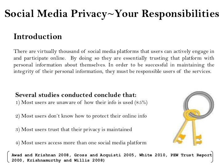 Social Media Privacy~Your Responsibilities<br />Introduction<br />There are virtually thousand of social media platforms t...