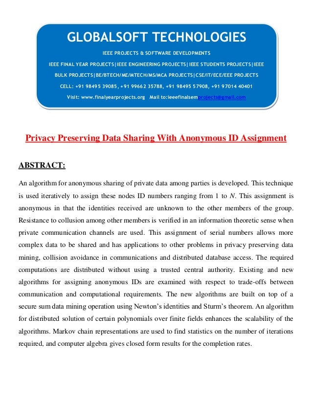 Privacy Preserving Data Sharing With Anonymous ID Assignment ABSTRACT: An algorithm for anonymous sharing of private data ...