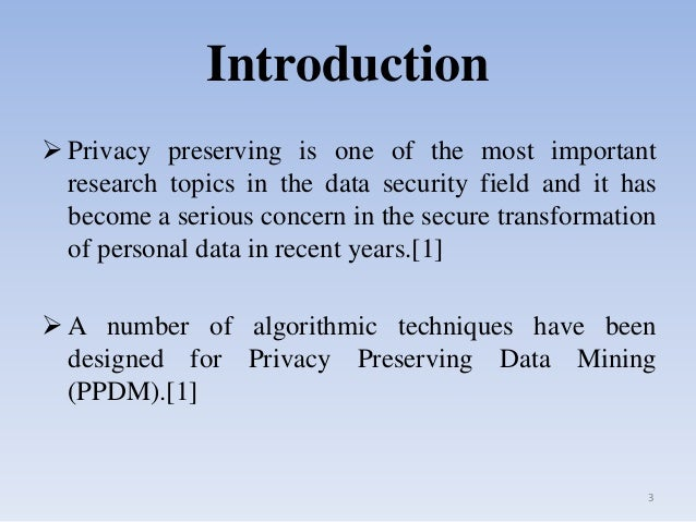 privacy preserving data mining research papers In this paper we address the issue of privacy preserving data mining specifically, we consider a scenario in which two parties owning confidential databases wish to run a data mining algorithm on.