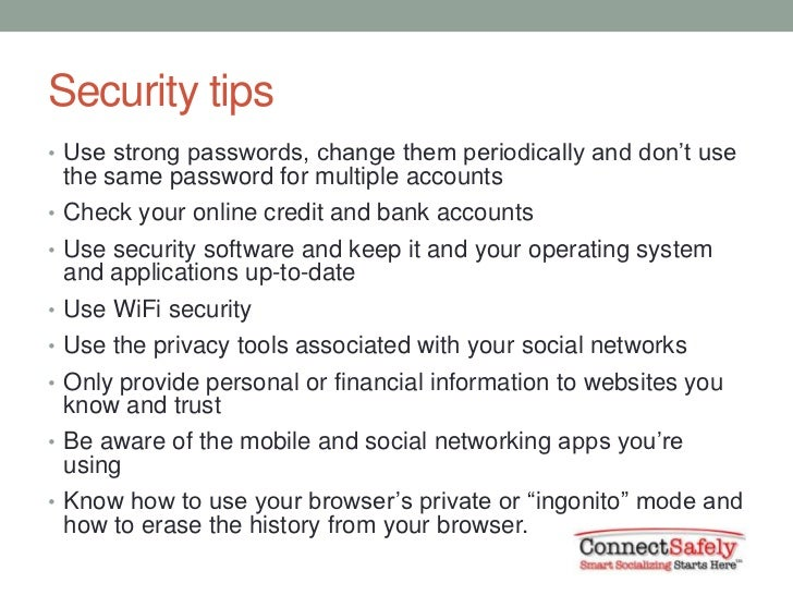 Security tips• Use strong passwords, change them periodically and don't use the same password for multiple accounts• Check...